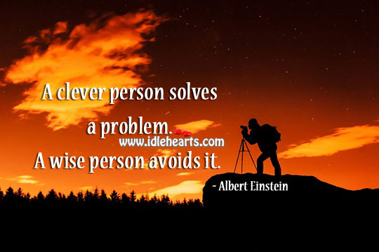 A clever person solves a problem. Clever Quotes Image