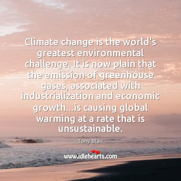 Climate change is the world's greatest environmental challenge. It is now plain Image