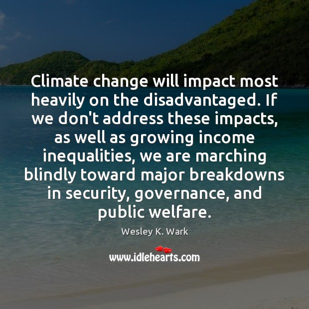 Image, Climate change will impact most heavily on the disadvantaged. If we don't