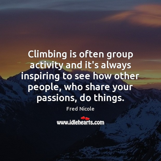 Climbing is often group activity and it's always inspiring to see how Image