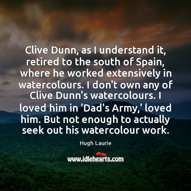 Image, Clive Dunn, as I understand it, retired to the south of Spain,