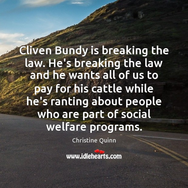 Cliven Bundy is breaking the law. He's breaking the law and he Image