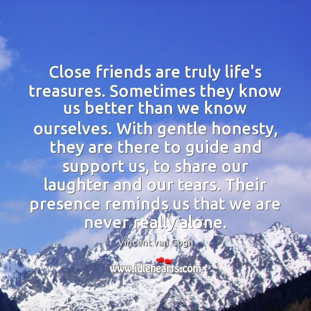 Image, Close friends are truly life's treasures. Sometimes they know us better than