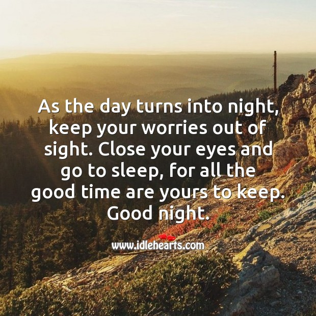 Close your eyes and go to sleep. Good night! Good Night Quotes Image