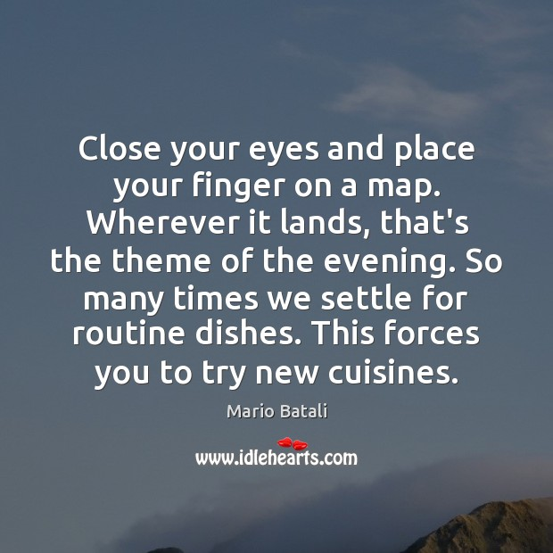 Image, Close your eyes and place your finger on a map. Wherever it