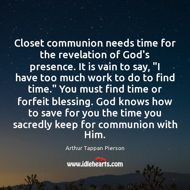 Image, Closet communion needs time for the revelation of God's presence. It is