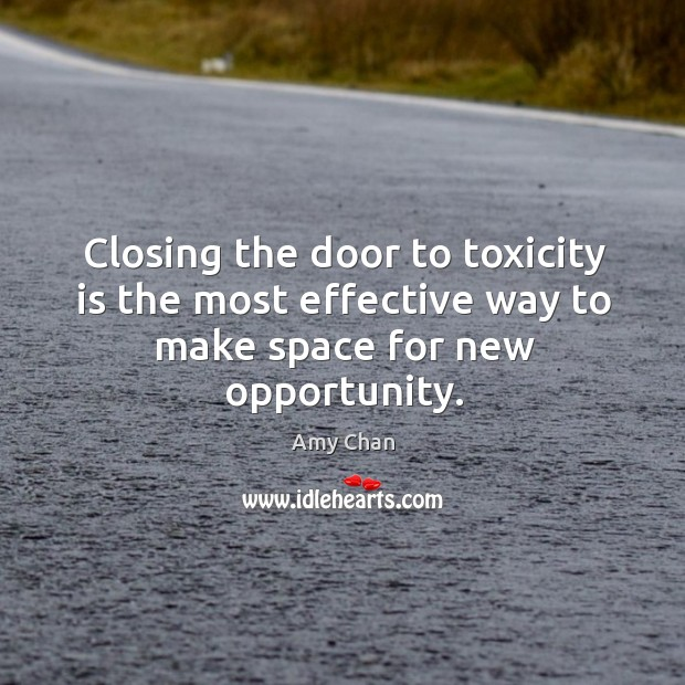 Image, Closing the door to toxicity is the most effective way to make space for new opportunity.