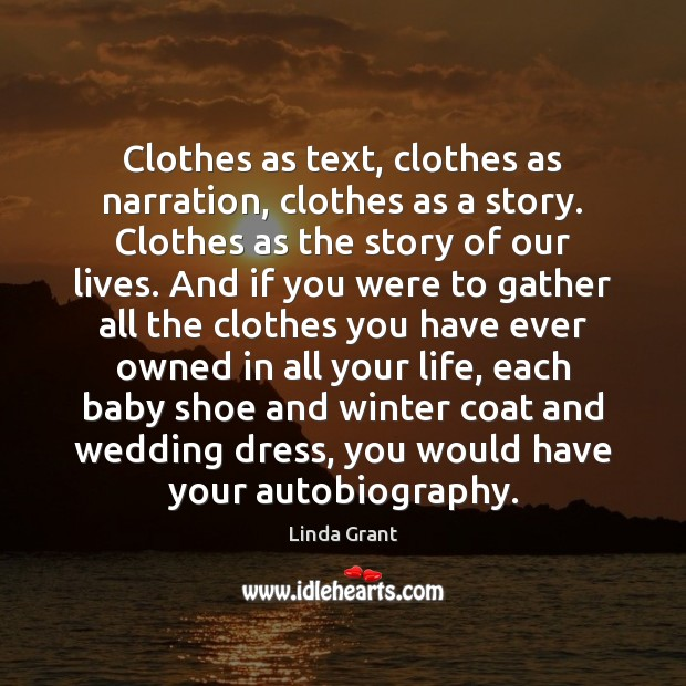 Image, Clothes as text, clothes as narration, clothes as a story. Clothes as