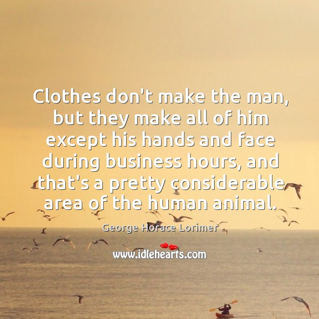 Image, Clothes don't make the man, but they make all of him except