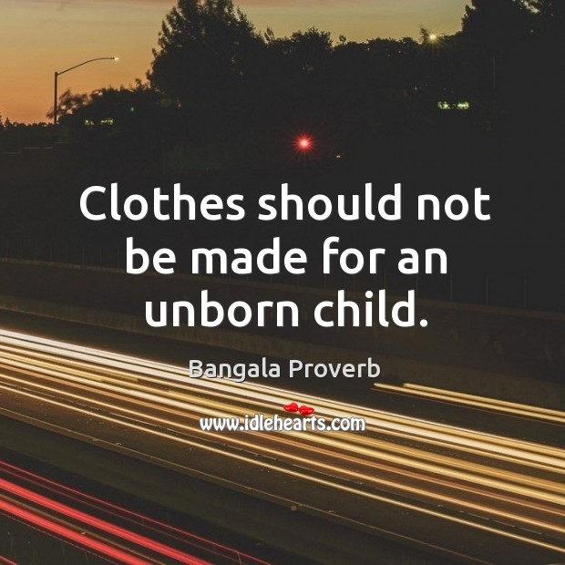 Image, Clothes should not be made for an unborn child.