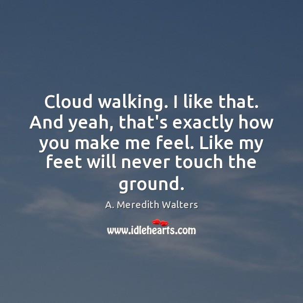 Image, Cloud walking. I like that. And yeah, that's exactly how you make