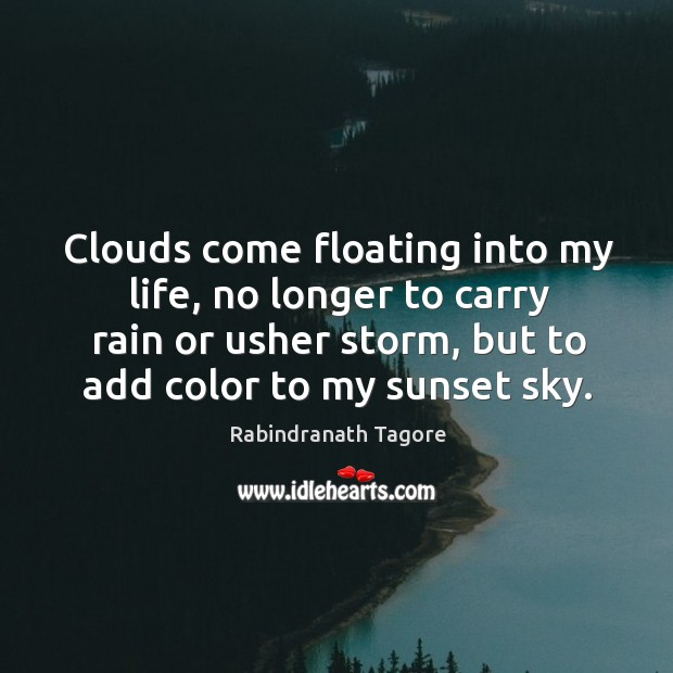 Image, Clouds come floating into my life, no longer to carry rain or