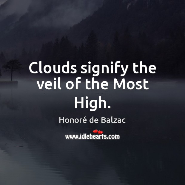Clouds signify the veil of the Most High. Image