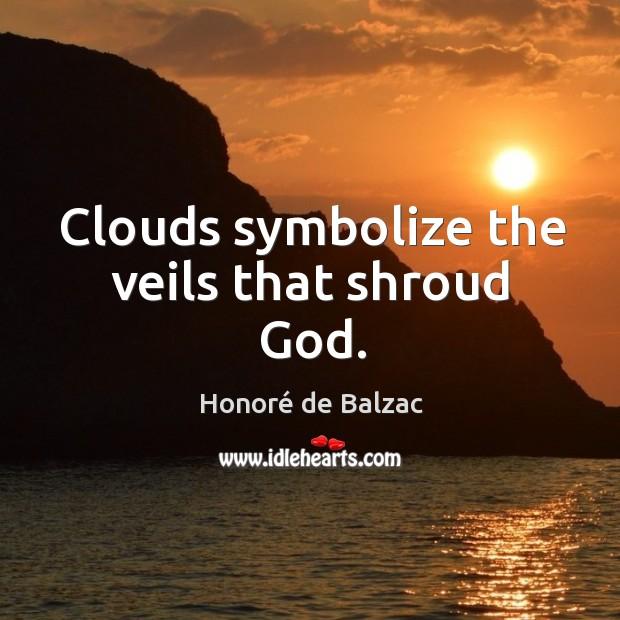 Image, Clouds symbolize the veils that shroud god.
