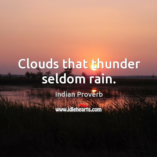 Image, Clouds that thunder seldom rain.