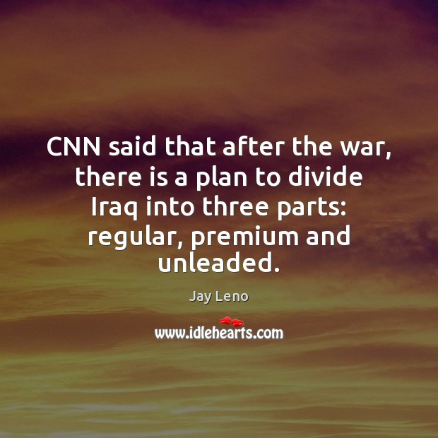 CNN said that after the war, there is a plan to divide Image