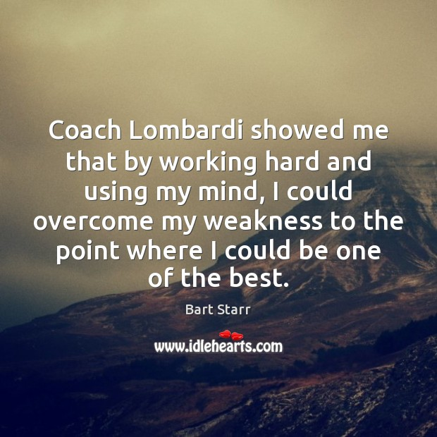 Image, Coach Lombardi showed me that by working hard and using my mind,