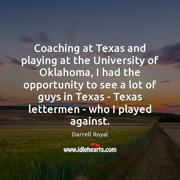 Image, Coaching at Texas and playing at the University of Oklahoma, I had