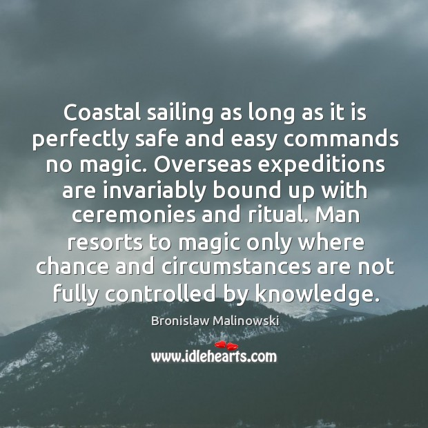 Image, Coastal sailing as long as it is perfectly safe and easy commands