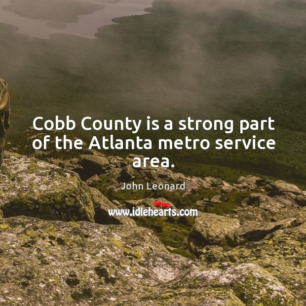 Cobb county is a strong part of the atlanta metro service area. Image