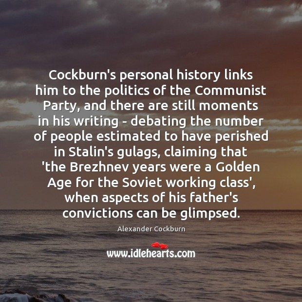 Cockburn's personal history links him to the politics of the Communist Party, Image
