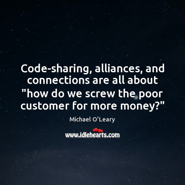 """Code-sharing, alliances, and connections are all about """"how do we screw the Image"""