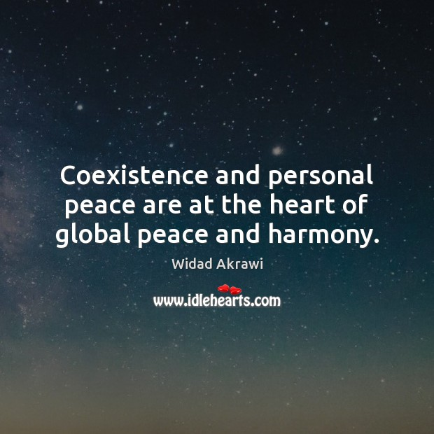 Coexistence and personal peace are at the heart of global peace and harmony. Coexistence Quotes Image