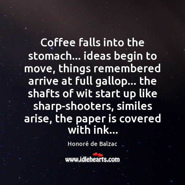 Image, Coffee falls into the stomach… ideas begin to move, things remembered arrive