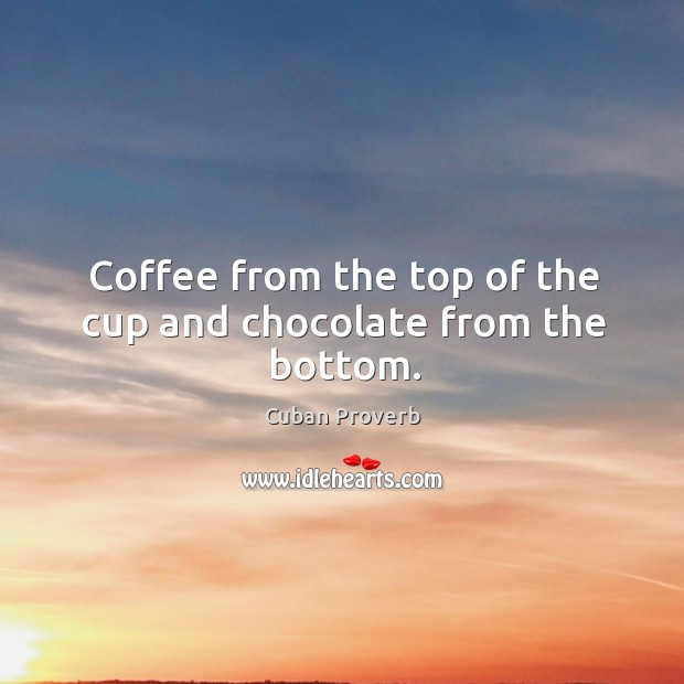 Image, Coffee from the top of the cup and chocolate from the bottom.