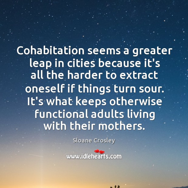 Cohabitation seems a greater leap in cities because it's all the harder Image
