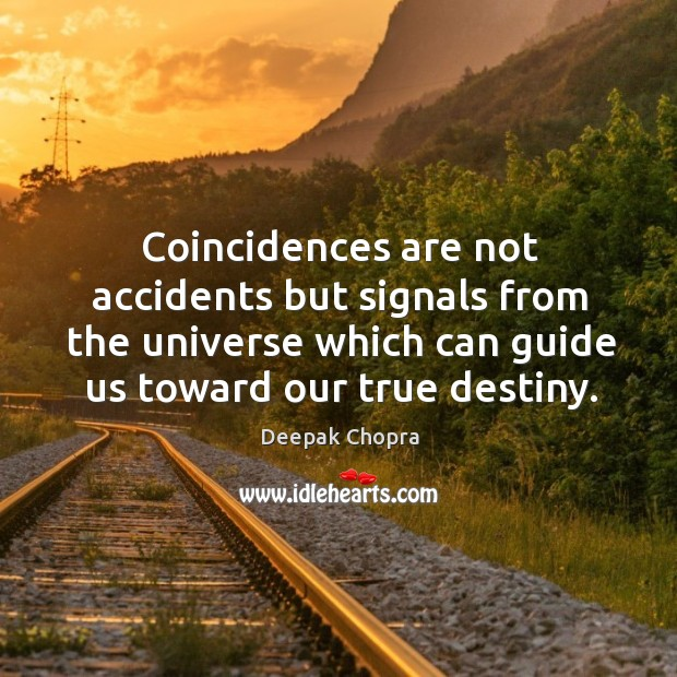 Image, Coincidences are not accidents but signals from the universe which can guide