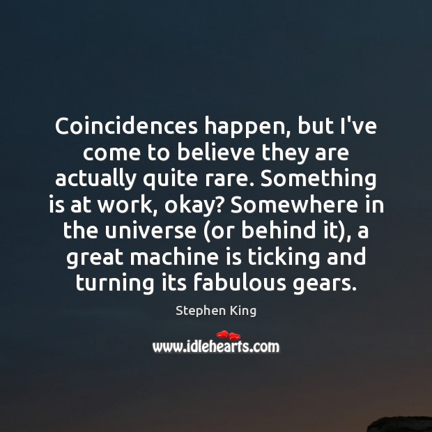 Image, Coincidences happen, but I've come to believe they are actually quite rare.