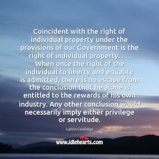 Coincident with the right of individual property under the provisions of our Equality Quotes Image