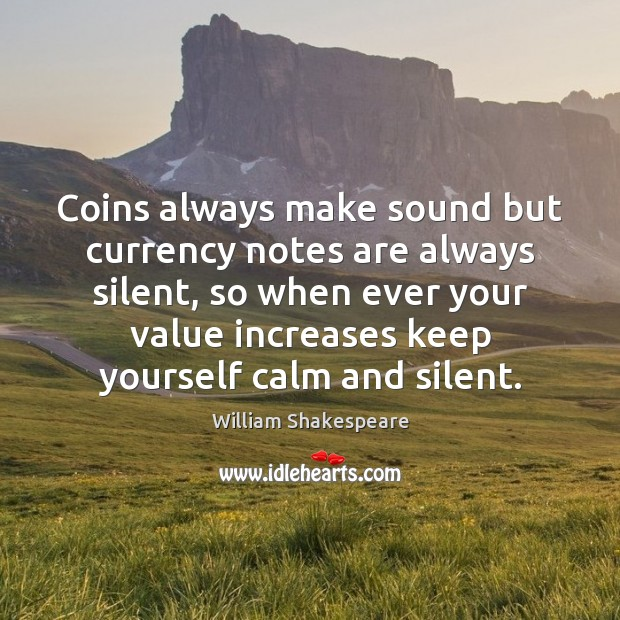Image, Coins always make sound but currency notes are always silent, so when