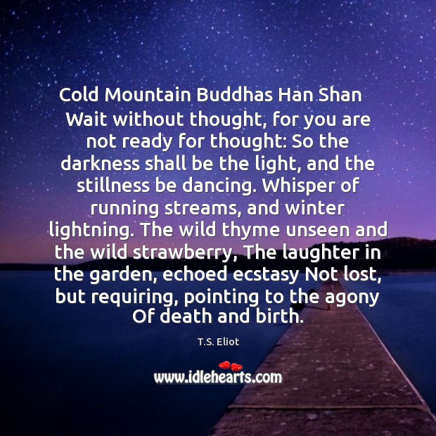 Cold Mountain Buddhas Han Shan    Wait without thought, for you are not Image