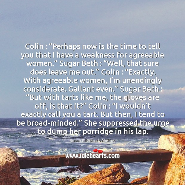 "Image, Colin : ""Perhaps now is the time to tell you that I have"