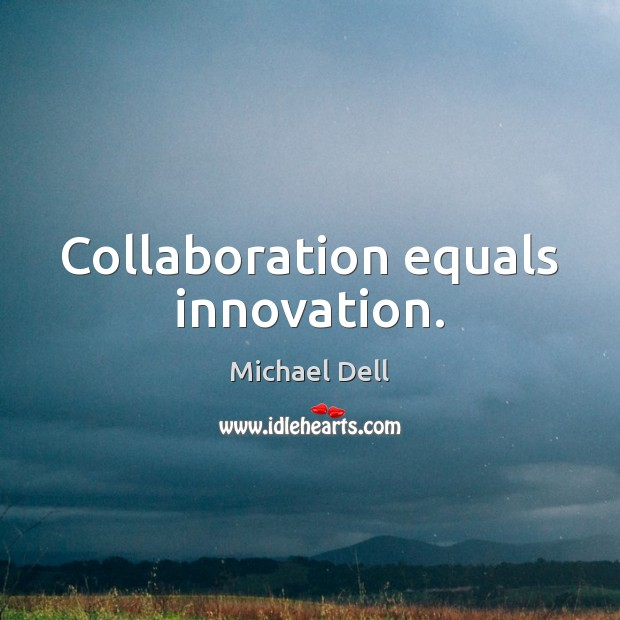 Collaboration equals innovation. Image
