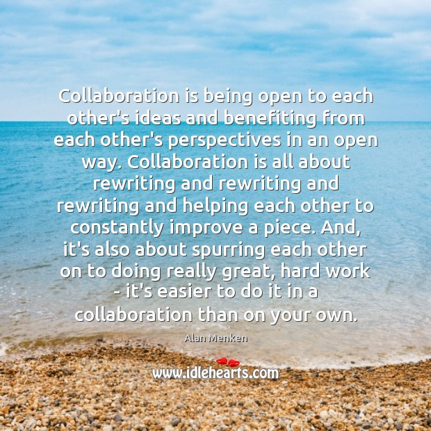 Image, Collaboration is being open to each other's ideas and benefiting from each