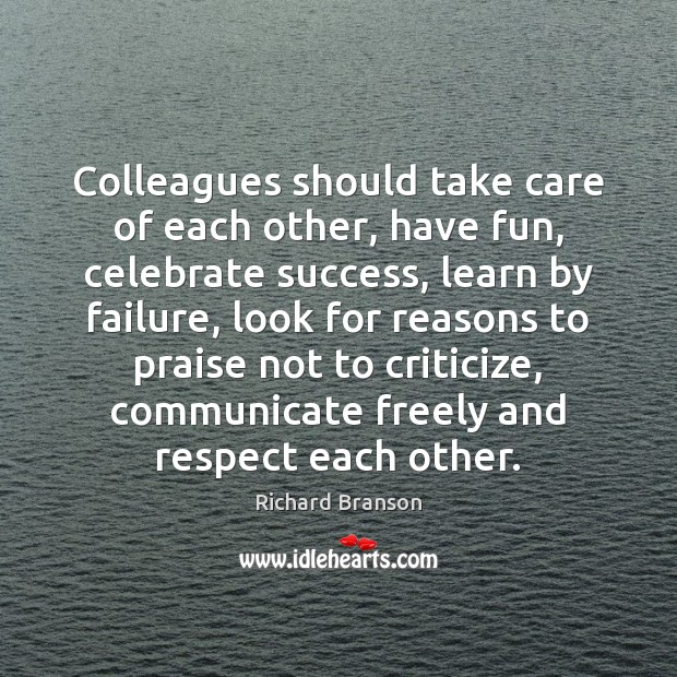 Colleagues should take care of each other, have fun, celebrate success, learn Image