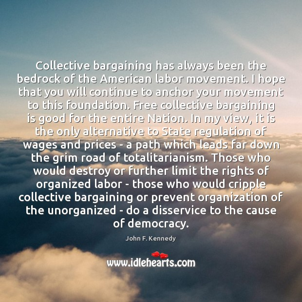 Image, Collective bargaining has always been the bedrock of the American labor movement.