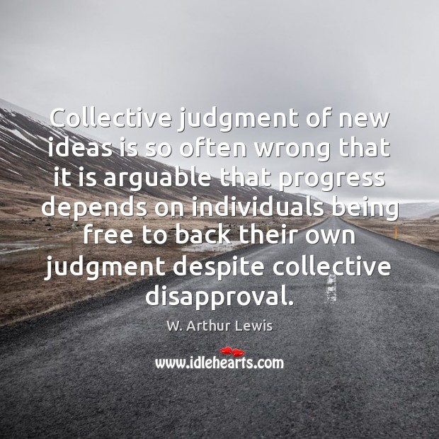 Image, Collective judgment of new ideas is so often wrong that it is