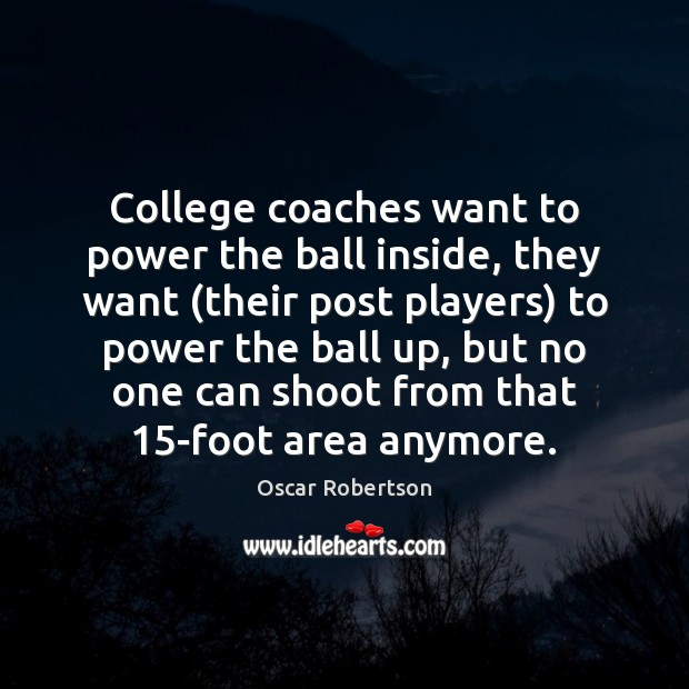 College coaches want to power the ball inside, they want (their post Image