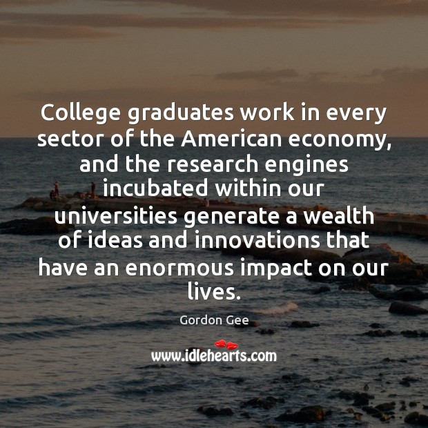 Image, College graduates work in every sector of the American economy, and the