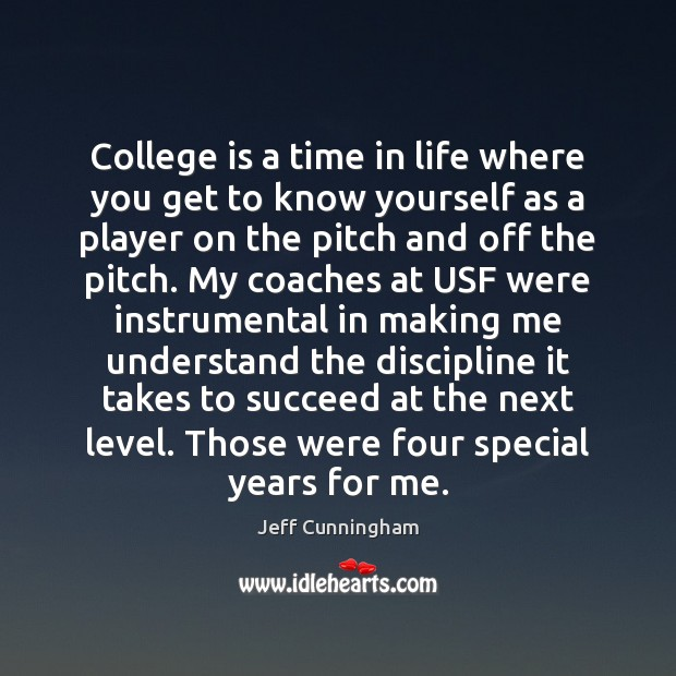 College is a time in life where you get to know yourself College Quotes Image