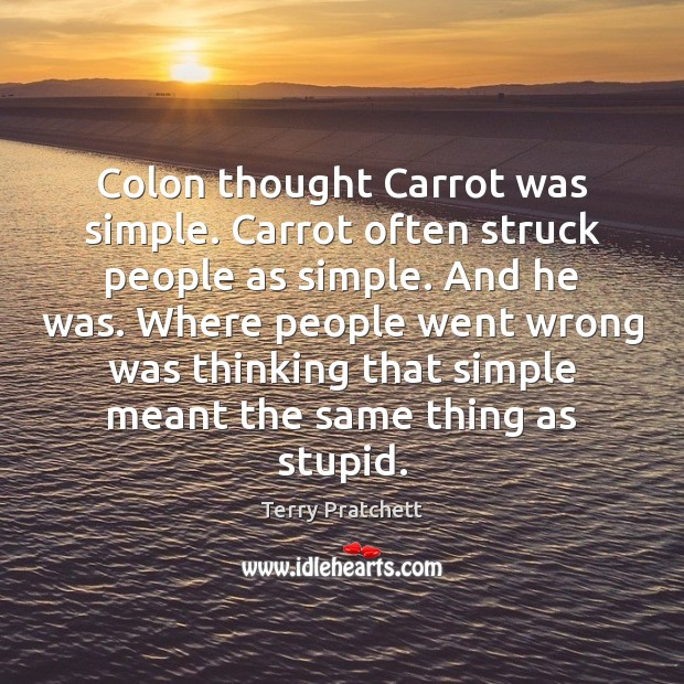 Colon thought Carrot was simple. Carrot often struck people as simple. And Image