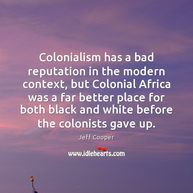 Image, Colonialism has a bad reputation in the modern context, but Colonial Africa