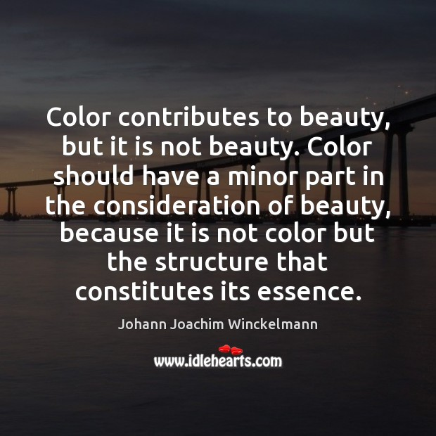 Color contributes to beauty, but it is not beauty. Color should have Image