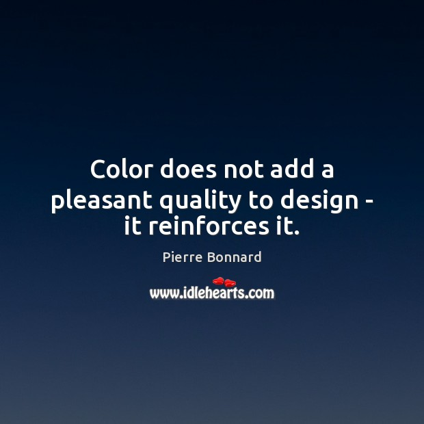 Image, Color does not add a pleasant quality to design – it reinforces it.