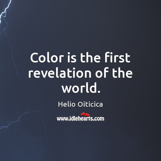 Color is the first revelation of the world. Image