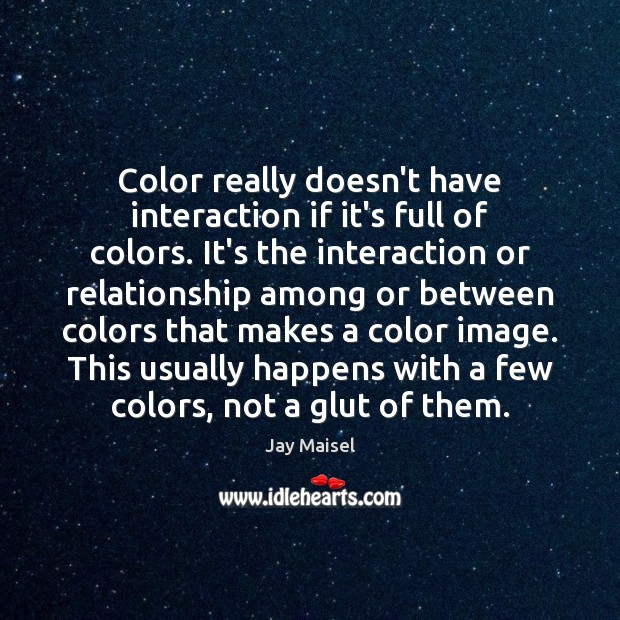 Color really doesn't have interaction if it's full of colors. It's the Image